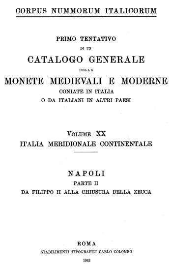 Frontespizio Vol. XX - ITALIA MERIDIONALE CONTINENTALE (Napoli, Parte II - da Filippo II alla chiusura della zecca)